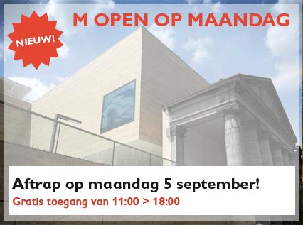 Museum M open op maandag